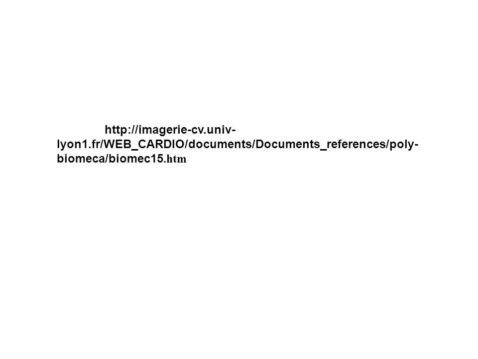 http://imagerie-cv.univ- lyon1.fr/WEB_CARDIO/documents/Documents_references/poly- biomeca/biomec15.htm