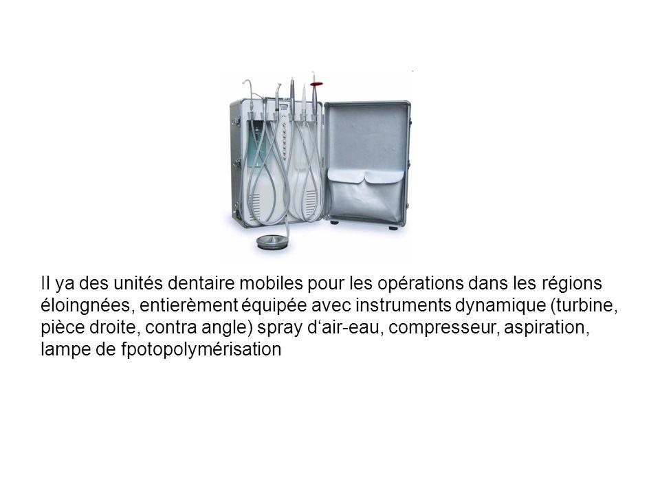 Il ya des unités dentaire mobiles pour les opérations dans les régions éloingnées, entierèment équipée avec instruments dynamique (turbine, pièce droi