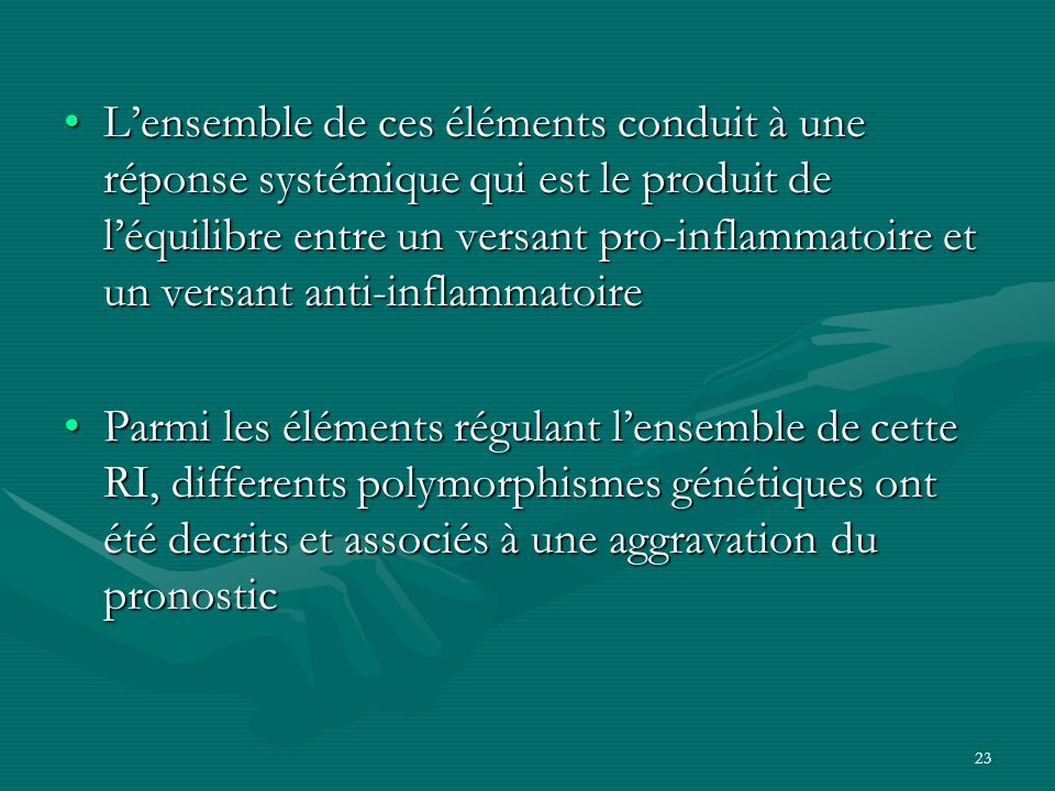 23 Lensemble de ces éléments conduit à une réponse systémique qui est le produit de léquilibre entre un versant pro-inflammatoire et un versant anti-i