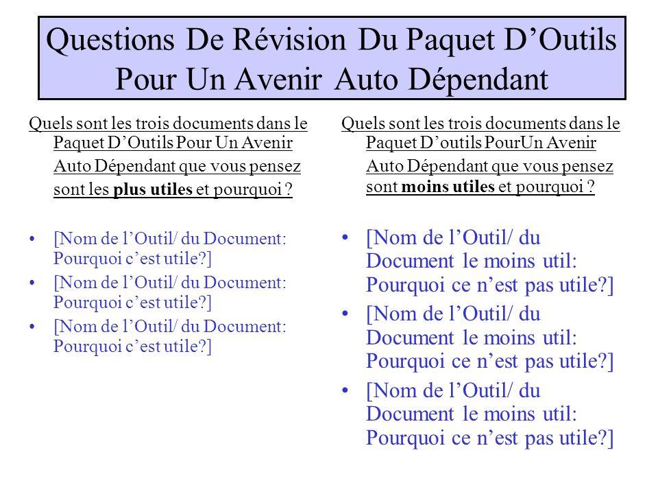 Quels sont les trois documents dans le Paquet DOutils Pour Un Avenir Auto Dépendant que vous pensez sont les plus utiles et pourquoi .
