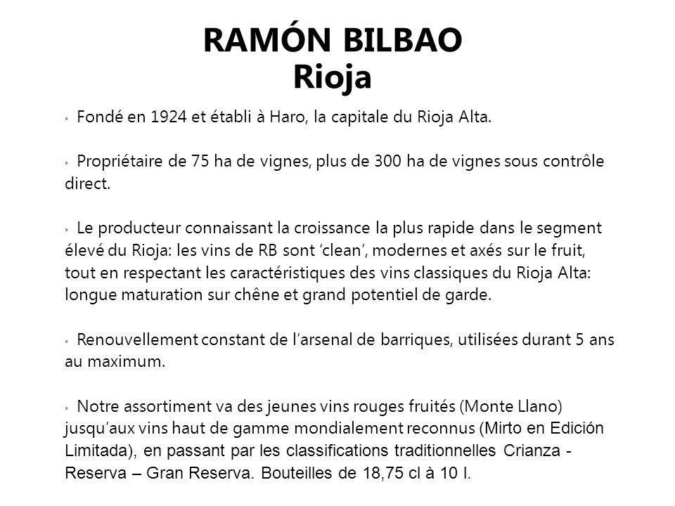 RAMÓN BILBAO Rioja Fondé en 1924 et établi à Haro, la capitale du Rioja Alta.
