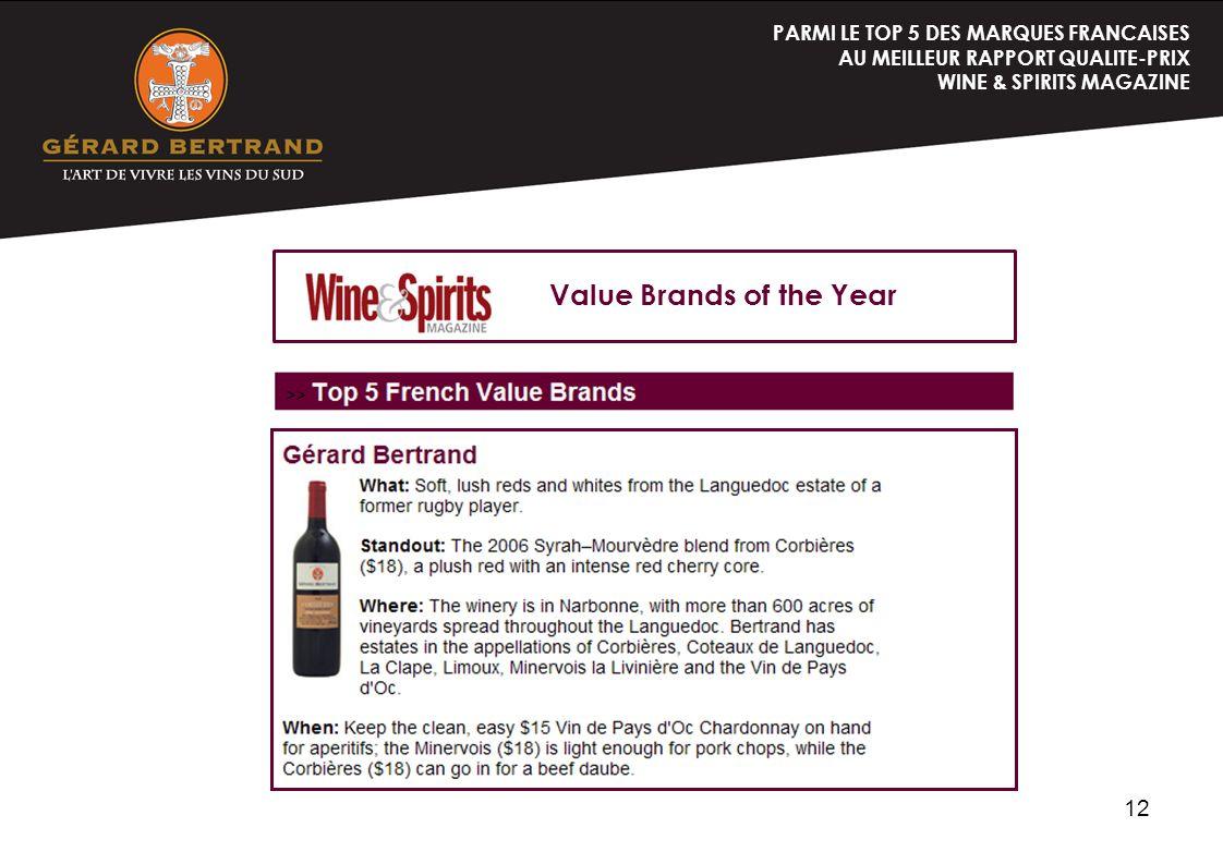 12 Value Brands of the Year PARMI LE TOP 5 DES MARQUES FRANCAISES AU MEILLEUR RAPPORT QUALITE-PRIX WINE & SPIRITS MAGAZINE