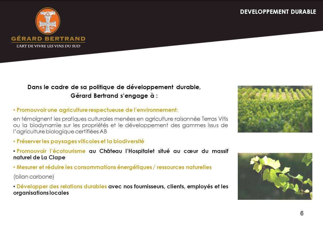 6 DEVELOPPEMENT DURABLE Promouvoir une agriculture respectueuse de lenvironnement: en témoignent les pratiques culturales menées en agriculture raison