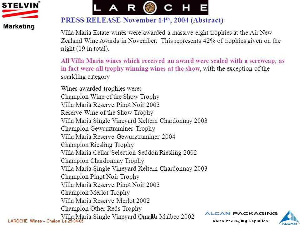 11 LAROCHE Wines – Chalon Le 25-04-05 PRESS RELEASE November 14 th, 2004 (Abstract) Villa Maria Estate wines were awarded a massive eight trophies at
