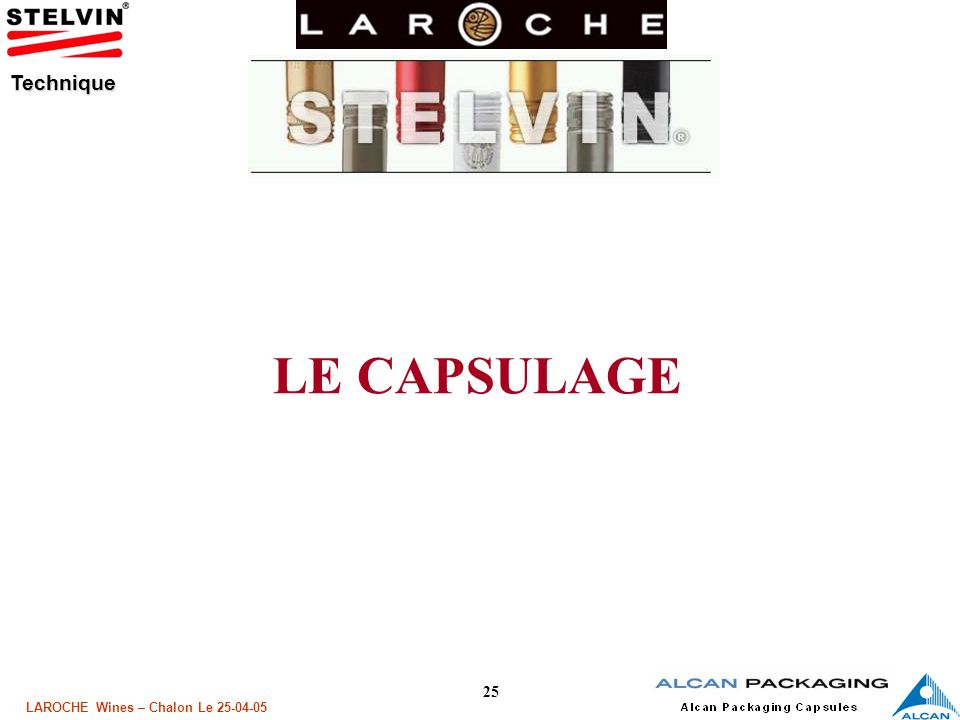 25 LAROCHE Wines – Chalon Le 25-04-05 Technique LE CAPSULAGE