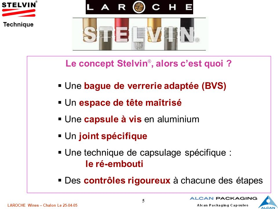 16 LAROCHE Wines – Chalon Le 25-04-05 Une capsule à vis en Aluminium adaptée Technique