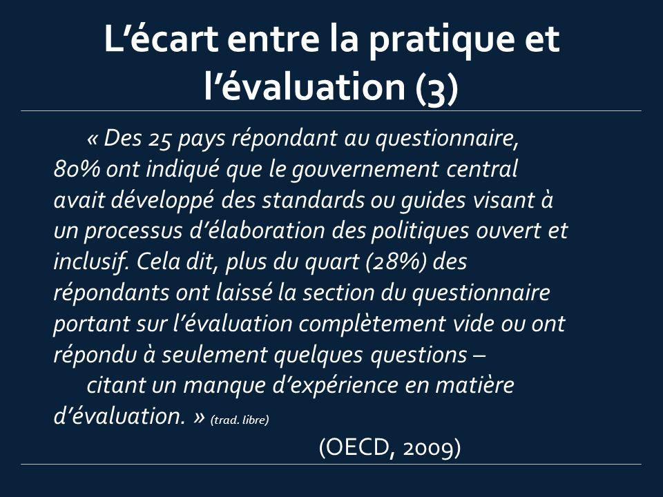 Lécart entre la pratique et lévaluation (3) « Des 25 pays répondant au questionnaire, 80% ont indiqué que le gouvernement central avait développé des