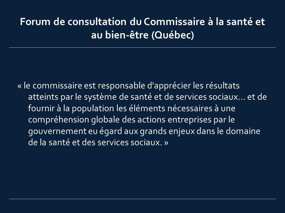 Forum de consultation (Québec) Le Forum de consultation a pour mandat de fournir au commissaire son point de vue sur les éléments ou questions que ce dernier lui soumet lors d une consultation.