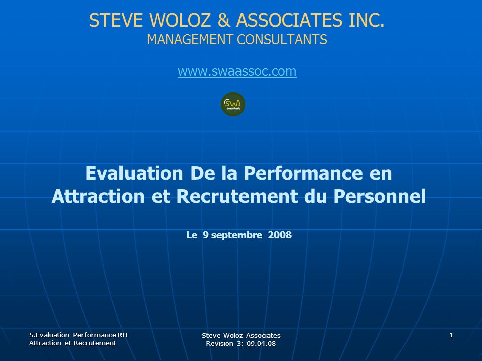 Steve Woloz Associates Revision 3: 09.04.08 12 3.5 Evaluation Apres 1 ere entrevue Les EtapesLes Etapes Les EvaluationsLes Evaluations 5.