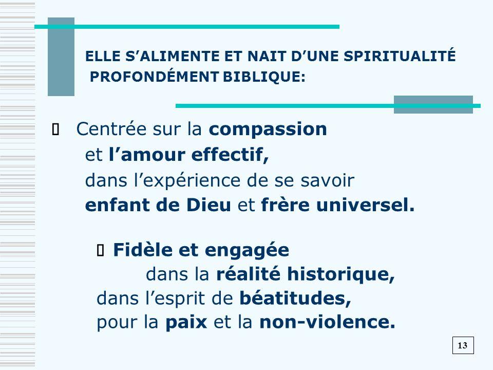 ELLE SALIMENTE ET NAIT DUNE SPIRITUALITÉ PROFONDÉMENT BIBLIQUE: Centrée sur la compassion et lamour effectif, dans lexpérience de se savoir enfant de