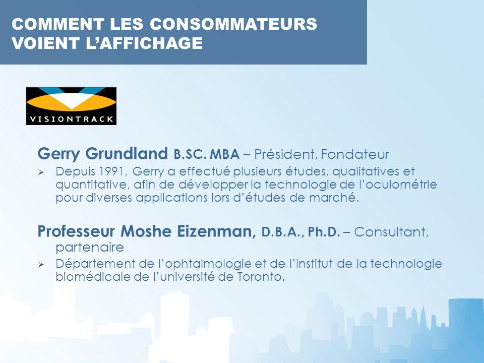 Gerry Grundland B.SC. MBA – Président, Fondateur Depuis 1991, Gerry a effectué plusieurs études, qualitatives et quantitative, afin de développer la t