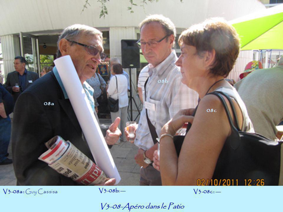 V3-08-Apéro dans le Patio V3-08a : Guy Cassisa V3-08b: --- V3-08c : --- 08a 08c 08b