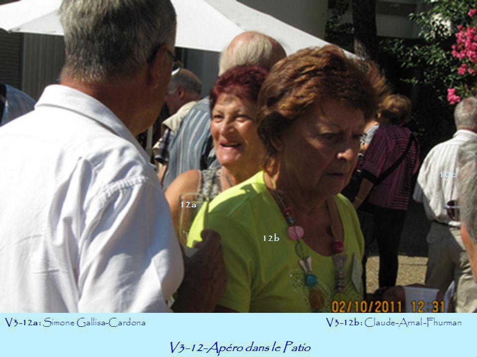 V3-12-Apéro dans le Patio V3-12a : Simone Gallisa-Cardona V3-12b : Claude-Arnal -Fhurman 12a 10c 12b