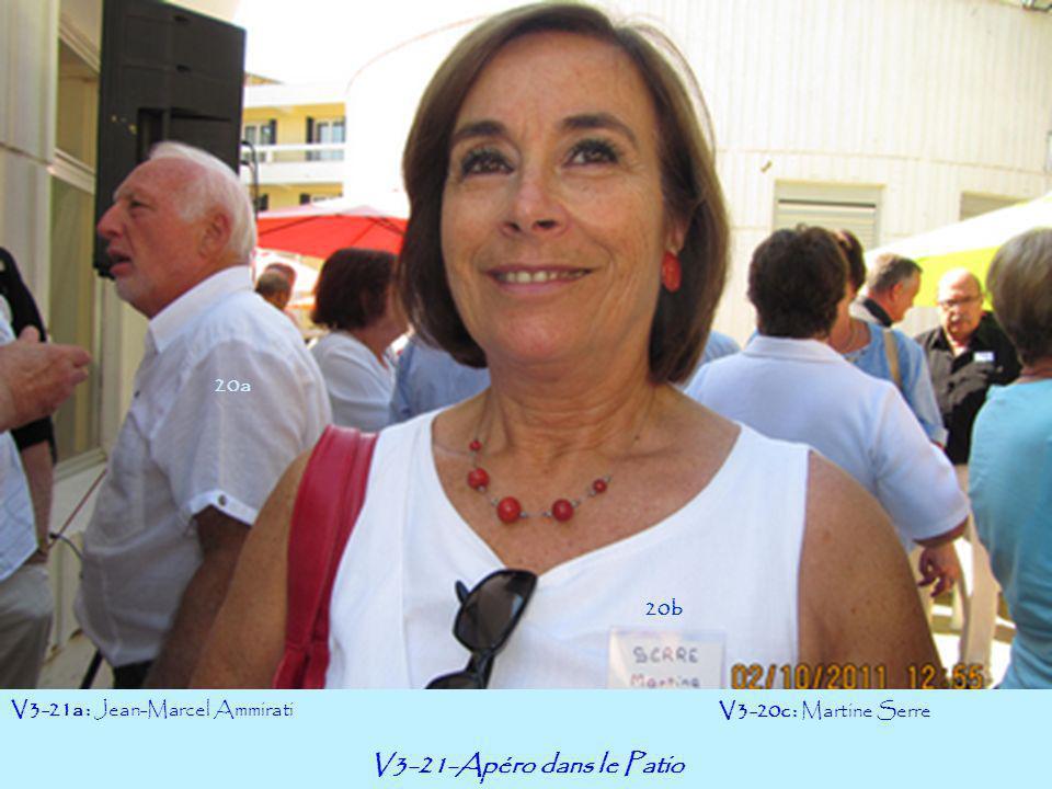 V3-21-Apéro dans le Patio V3-21a : Jean-Marcel Ammirati V3-20c : Martine Serre 20a 20b