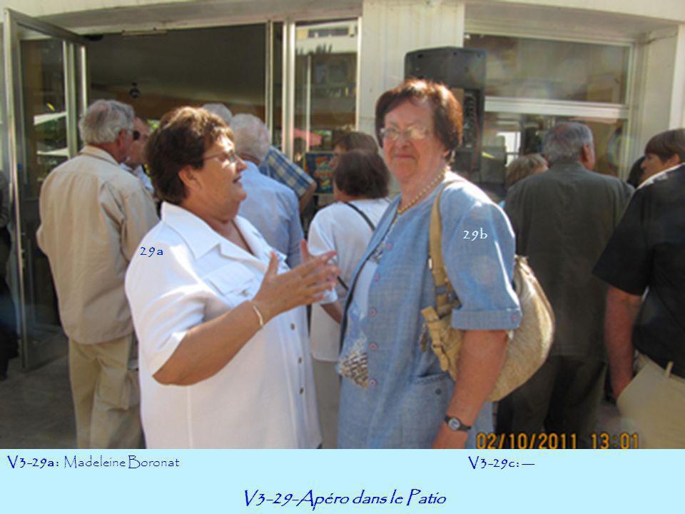 V3-29-Apéro dans le Patio V3-29a : Madeleine Boronat V3-29c : --- 29a 29b