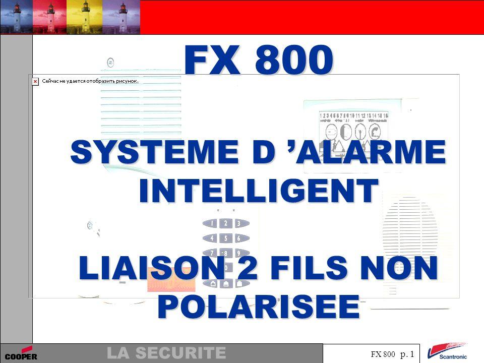 FX 800 p. 11 LA SECURITE Conçu pour les installations résidentielleset petits tertiaires