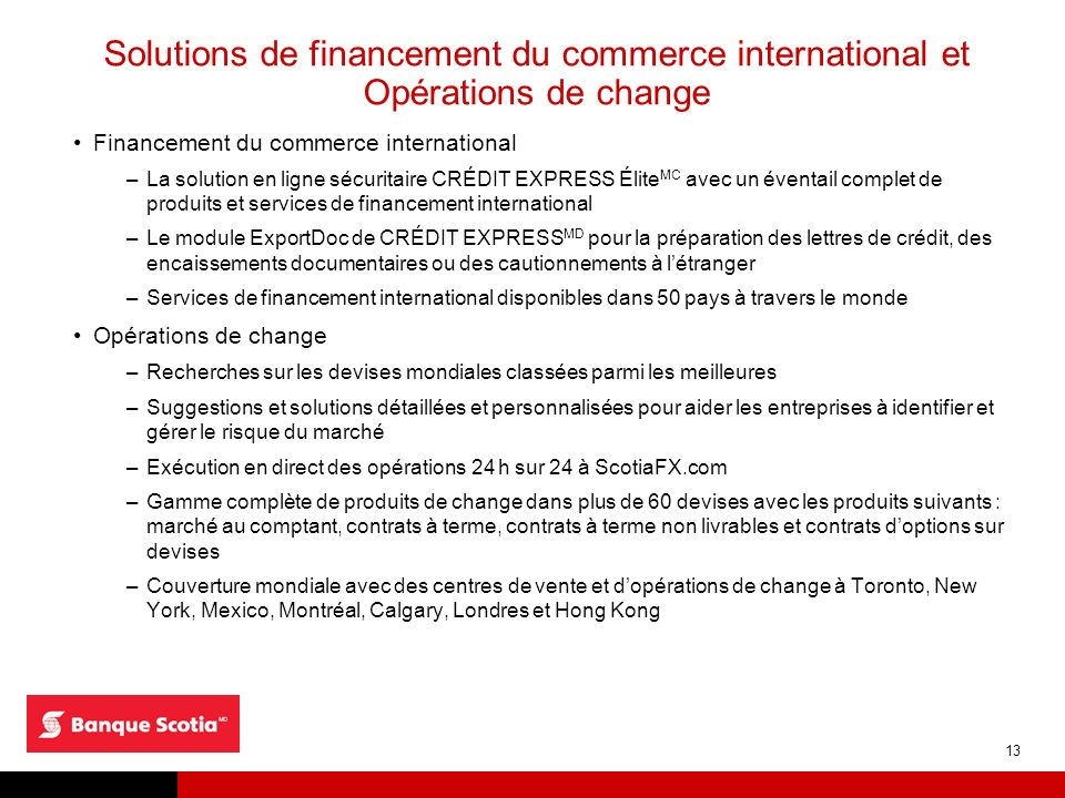 13 Solutions de financement du commerce international et Opérations de change Financement du commerce international –La solution en ligne sécuritaire