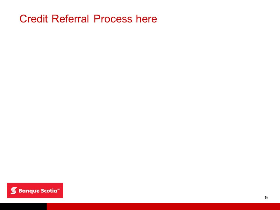 16 Credit Referral Process here