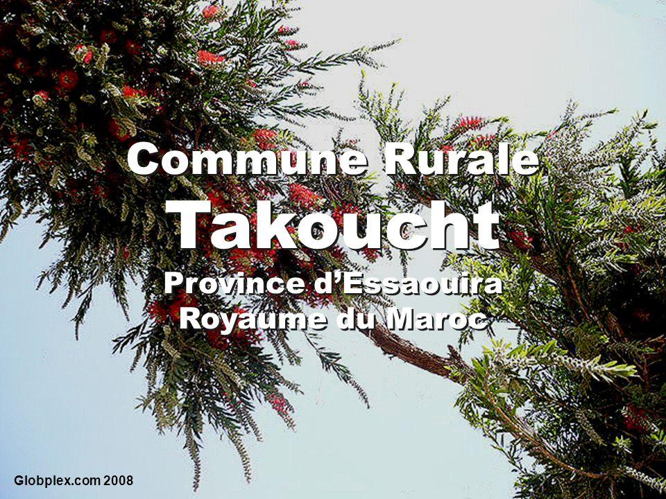 Commune Rurale Takoucht Province dEssaouira Royaume du Maroc Commune Rurale Takoucht Province dEssaouira Royaume du Maroc Globplex.com 2008