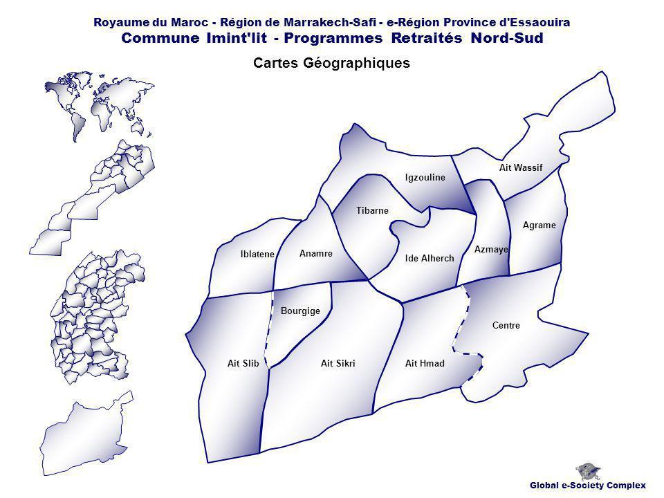 Royaume du Maroc - Région de Marrakech-Safi - e-Région Province d Essaouira Commune Imint lit - Programmes Retraités Nord-Sud Cartes Géographiques Global e-Society Complex Iblatene Ait Slib Anamre Bourgige Igzouline Tibarne Ide Alherch Ait Hmad Ait Wassif Agrame Centre Ait Sikri Azmaye
