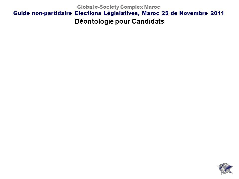 Déontologie pour Candidats Global e-Society Complex Maroc Guide non-partidaire Elections Législatives, Maroc 25 de Novembre 2011