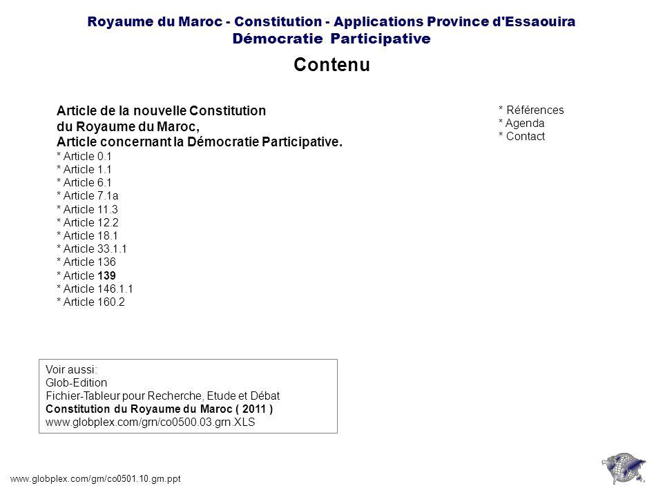 Royaume du Maroc - Constitution - Applications Province d'Essaouira Démocratie Participative Contenu www.globplex.com/grn/co0501.10.grn.ppt Voir aussi