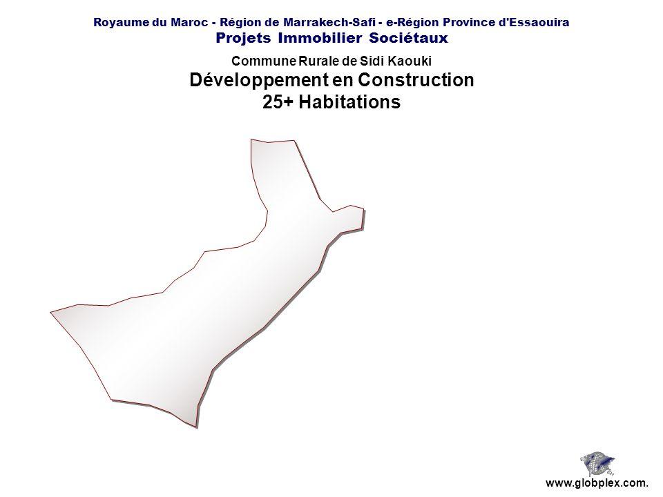Royaume du Maroc - Région de Marrakech-Safi - e-Région Province d'Essaouira Projets Immobilier Sociétaux www.globplex.com. Commune Rurale de Sidi Kaou
