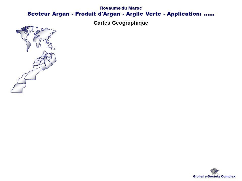 Cartes Géographique Global e-Society Complex Royaume du Maroc Secteur Argan - Produit d Argan - Argile Verte - Application:......