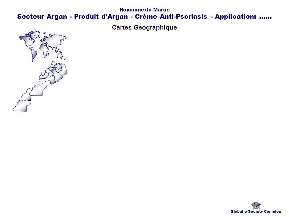 Cartes Géographique Global e-Society Complex Royaume du Maroc Secteur Argan - Produit d'Argan - Crème Anti-Psoriasis - Application:......