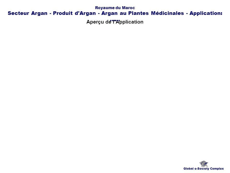 Aperçu de lApplication Global e-Society Complex Royaume du Maroc Secteur Argan - Produit d Argan - Argan au Plantes Médicinales - Application:......