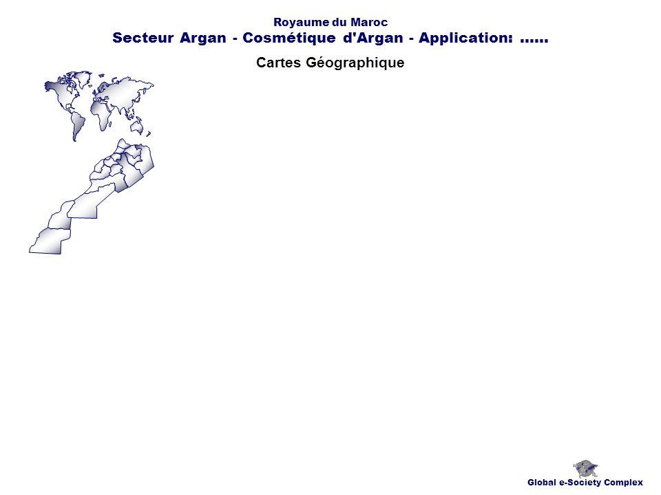 Cartes Géographique Global e-Society Complex Royaume du Maroc Secteur Argan - Cosmétique d Argan - Application:......