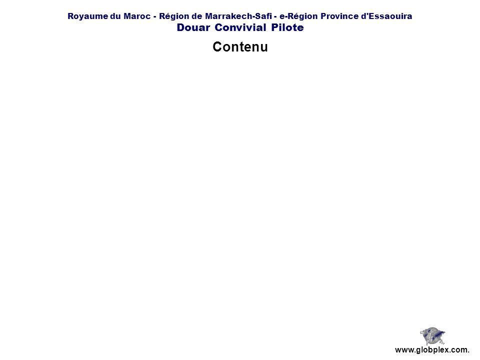 Royaume du Maroc - Région de Marrakech-Safi - e-Région Province d Essaouira Douar Convivial Pilote www.globplex.com.