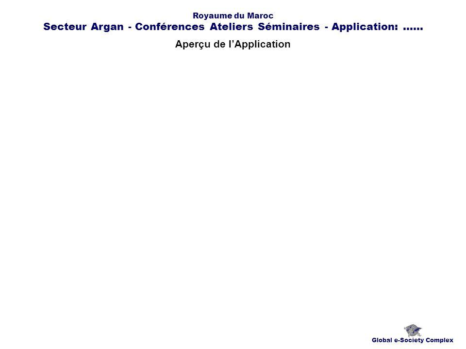 Aperçu de lApplication Global e-Society Complex Royaume du Maroc Secteur Argan - Conférences Ateliers Séminaires - Application:......