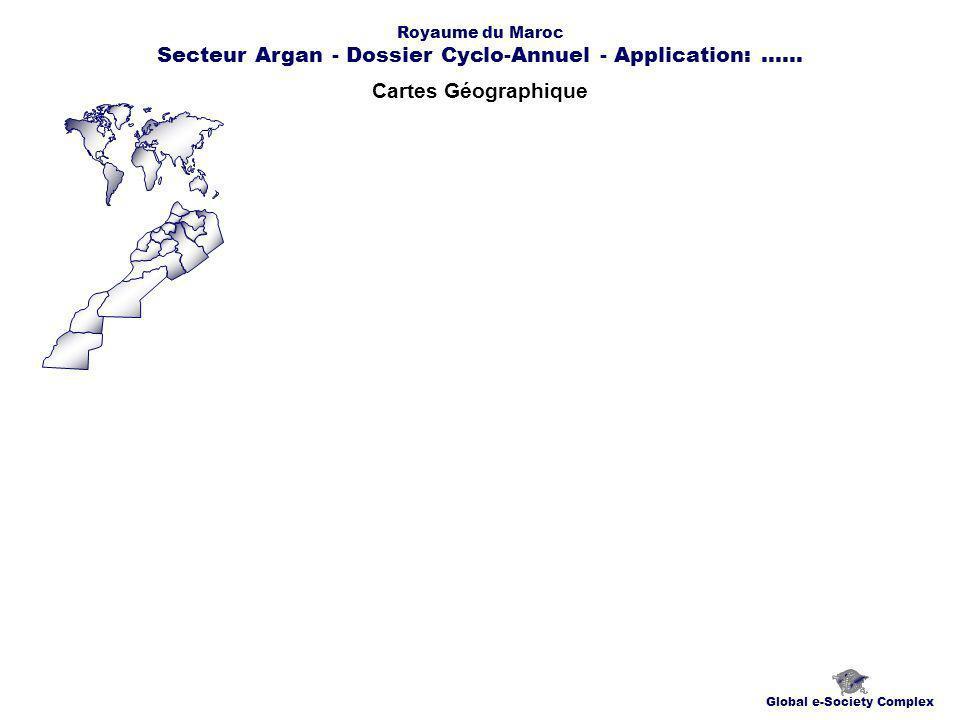 Cartes Géographique Global e-Society Complex Royaume du Maroc Secteur Argan - Dossier Cyclo-Annuel - Application:......