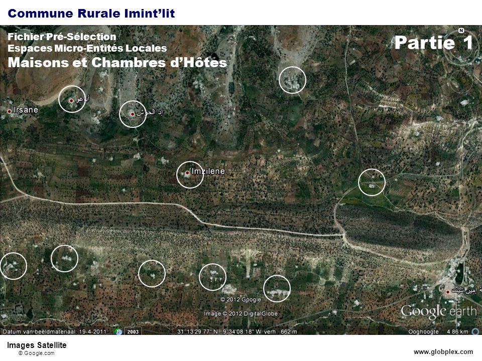 Commune Rurale Imintlit Fichier Pré-Sélection Espaces Micro-Entités Locales Maisons et Chambres dHôtes www.globplex.com Partie 1 Images Satellite © Google.com