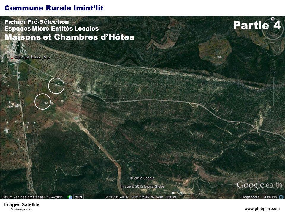 Commune Rurale Imintlit Fichier Pré-Sélection Espaces Micro-Entités Locales Maisons et Chambres dHôtes www.globplex.com Partie 4 Images Satellite © Google.com