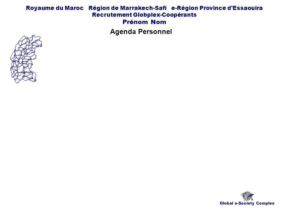 Global e-Society Complex Royaume du Maroc Région de Marrakech-Safi e-Région Province d Essaouira Recrutement Globplex-Coopérants Prénom Nom Agenda Personnel