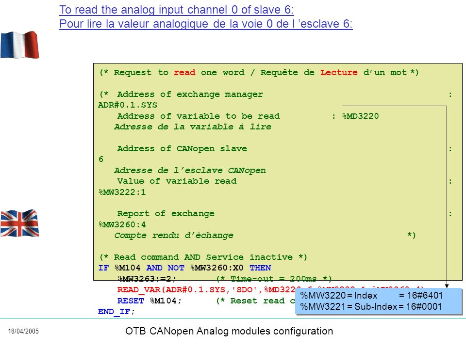 18/04/2005 OTB CANopen Analog modules configuration (* Request to read one word / Requête de Lecture dun mot *) (*Address of exchange manager: ADR#0.1