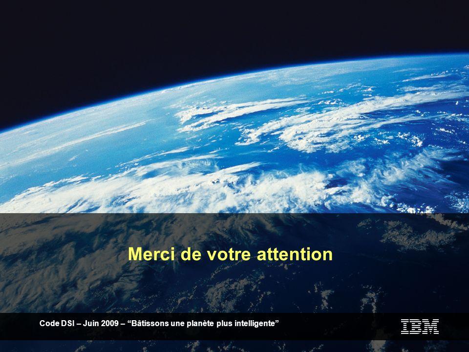Code DSI Le Castellet – Octobre 2009 – Bâtissons une planète plus intelligente Code DSI – Juin 2009 – Bâtissons une planète plus intelligente Merci de votre attention