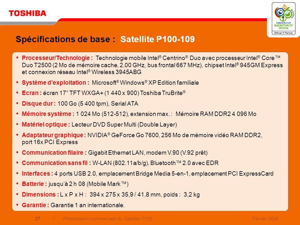 Février 200626/Présentation commerciale du Satellite P100 Toshiba Summit Fonction efficace de conférence sans fil incluant partage des fichiers et for