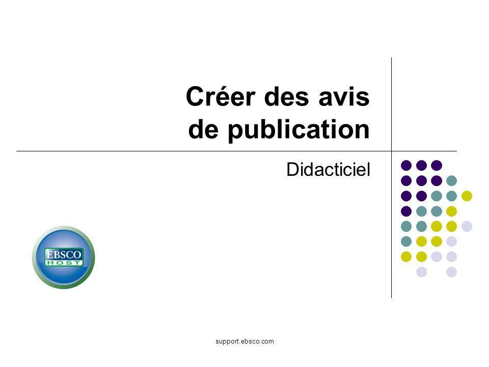 Bienvenue dans le didacticiel EBSCO portant sur la création davis de publication dans EBSCOhost.