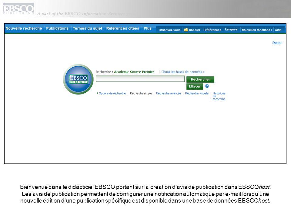 Pour pouvoir créer des avis de publication, vous devez dabord être connecté à votre compte de dossier personnel Mon EBSCOhost.