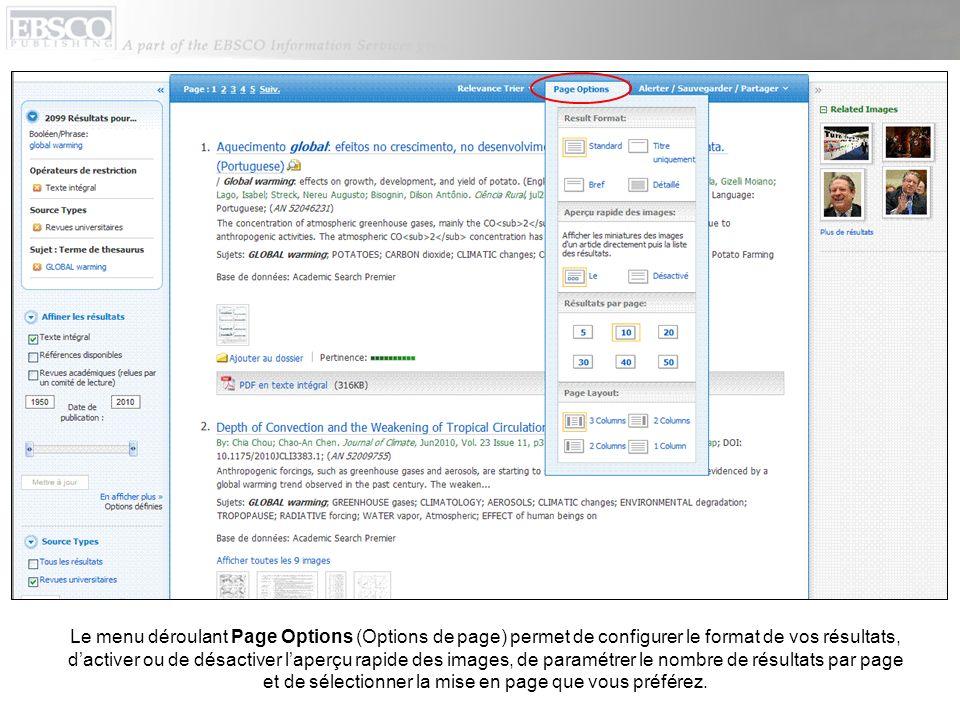Le menu déroulant Page Options (Options de page) permet de configurer le format de vos résultats, dactiver ou de désactiver laperçu rapide des images, de paramétrer le nombre de résultats par page et de sélectionner la mise en page que vous préférez.