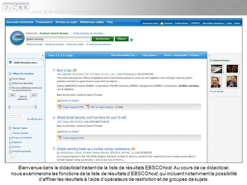 Bienvenue dans le didacticiel traitant de la liste de résultats EBSCOhost. Au cours de ce didacticiel, nous examinerons les fonctions de la liste de r