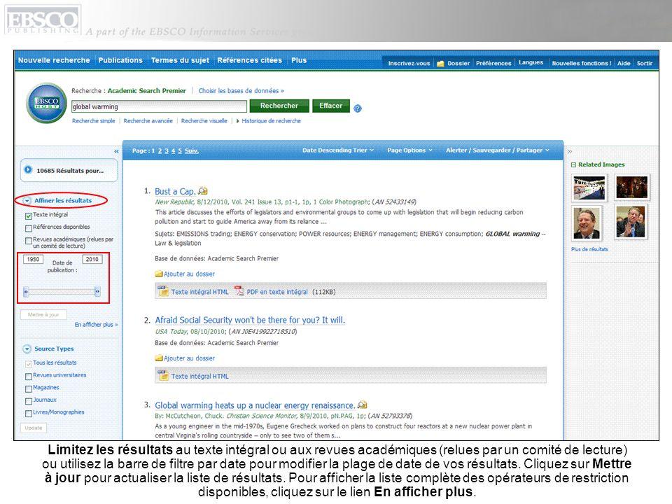 Limitez les résultats au texte intégral ou aux revues académiques (relues par un comité de lecture) ou utilisez la barre de filtre par date pour modifier la plage de date de vos résultats.