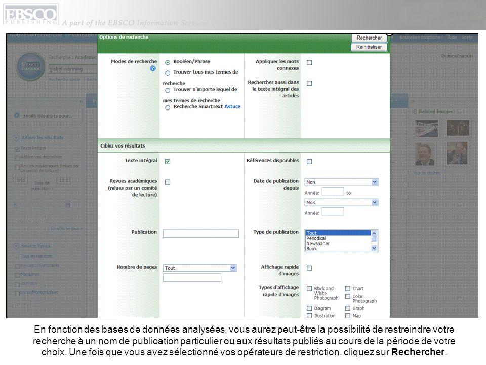 Les colonnes de part et dautre de la liste de résultats peuvent être réduites ou développées pendant votre session.