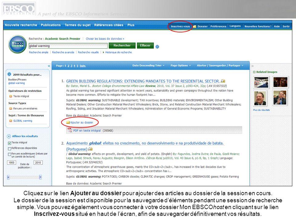 Cliquez sur le lien Ajouter au dossier pour ajouter des articles au dossier de la session en cours. Le dossier de la session est disponible pour la sa