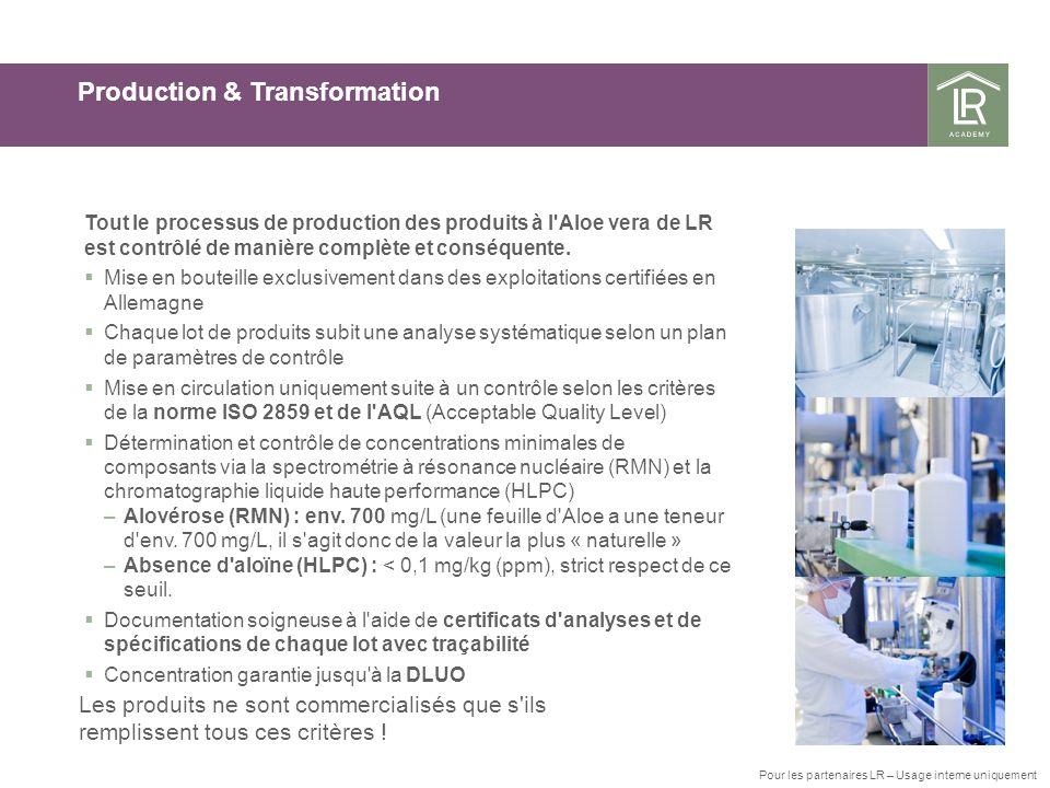 Les produits ne sont commercialisés que s'ils remplissent tous ces critères ! Production & Transformation Tout le processus de production des produits