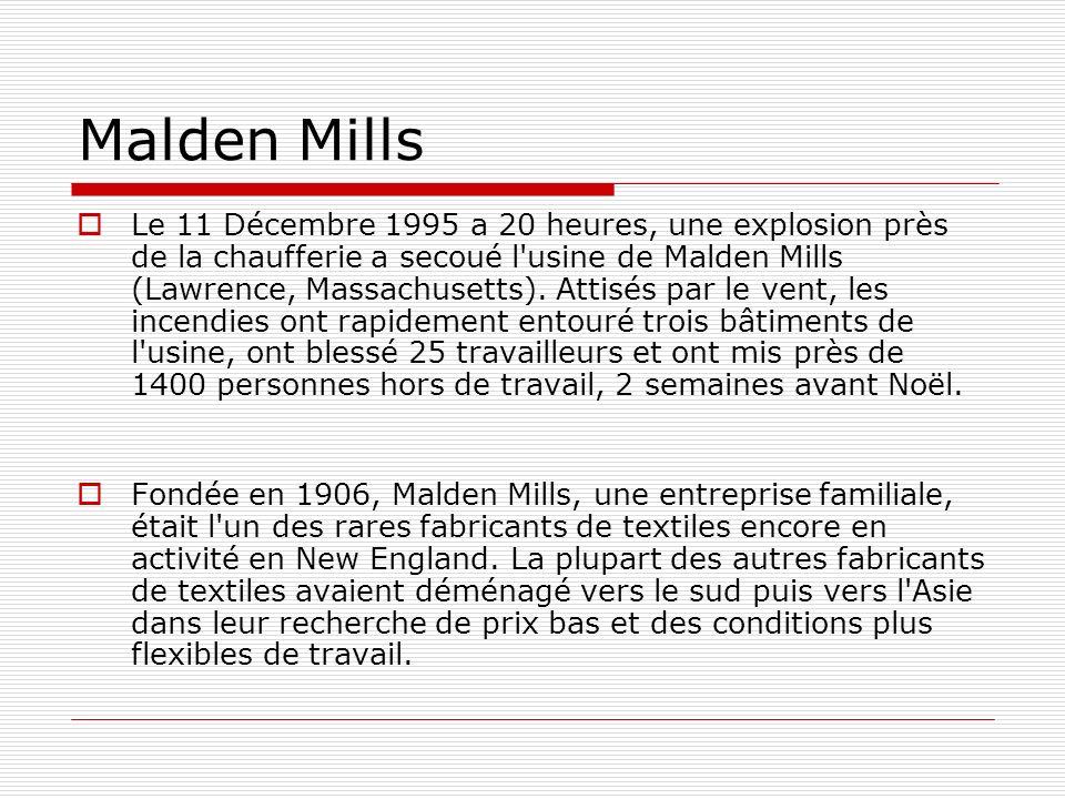Malden Mills Le 11 Décembre 1995 a 20 heures, une explosion près de la chaufferie a secoué l usine de Malden Mills (Lawrence, Massachusetts).