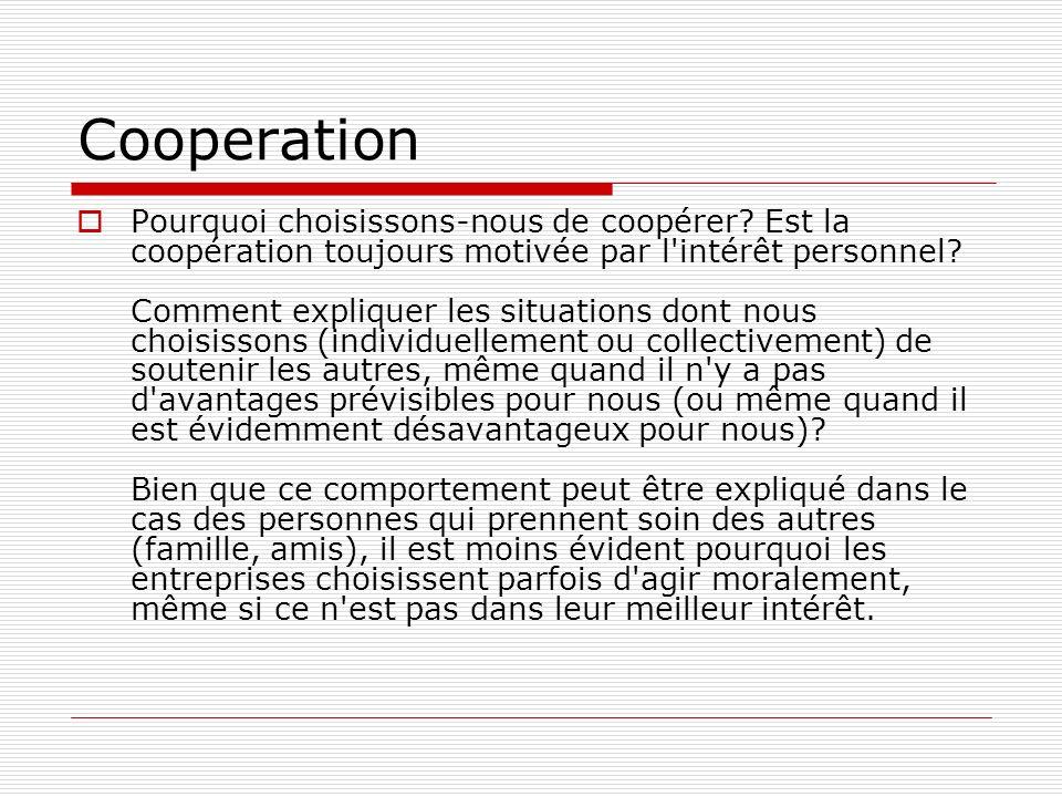 Cooperation Pourquoi choisissons-nous de coopérer.